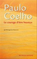Paulo Coelho, le courage d'être heureux