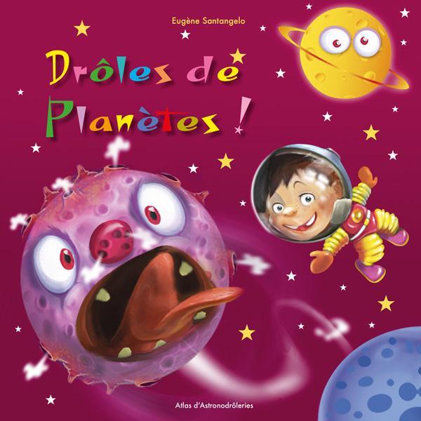 Drôles de planètes !