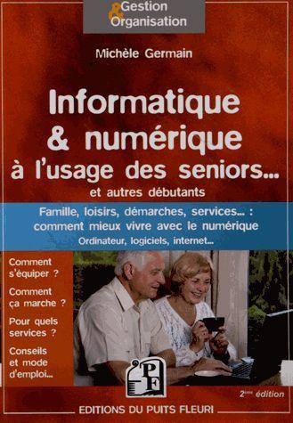 Informatique et numérique à l'usage des seniors... et autres débutants