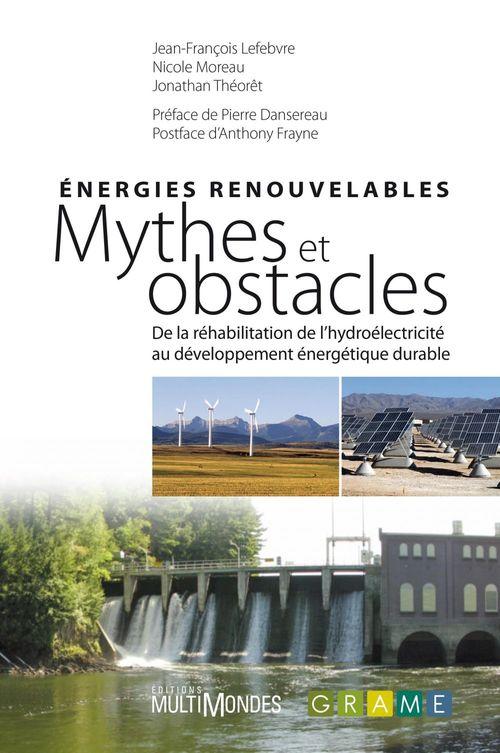 énergies renouvelables ; mythes et obstacles : de la réhabilitation de l'hydroélectricité au développement énergétique durable