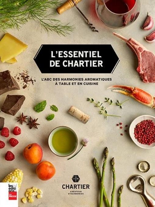 L'essentiel de Chartier ; l'ABC des harmonies aromatiques à table et en cuisine