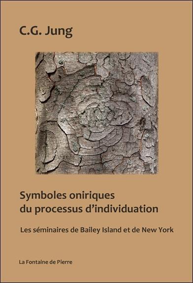 Symboles oniriques du processus d'individuation : les séminaires de Bailey Island et de New-York