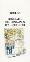 Toulon ; itineraire des fontaines d'aujourd'hui