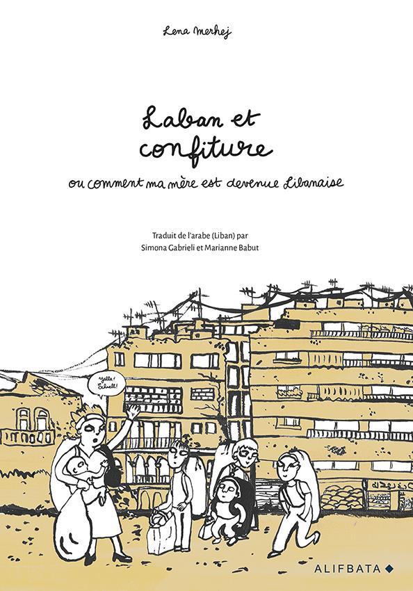 Laban et Confiture ou comment ma mère et devenue libanaise