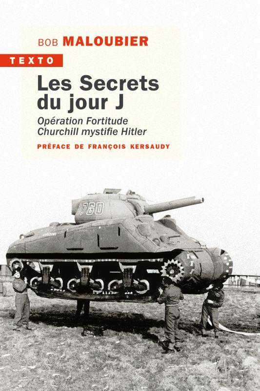 les secrets du jour J : opération Fortitude. Churchill mystifie Hitler