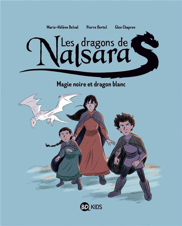 Les dragons de Nalsara T.4 ; magie noire et dragon blanc
