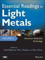 Vente Livre Numérique : Essential Readings in Light Metals, Aluminum Reduction Technology  - Marc Dupuis - Gary Tarcy - Geoff Bearne