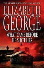 Vente Livre Numérique : What Came Before He Shot Her  - Elizabeth George