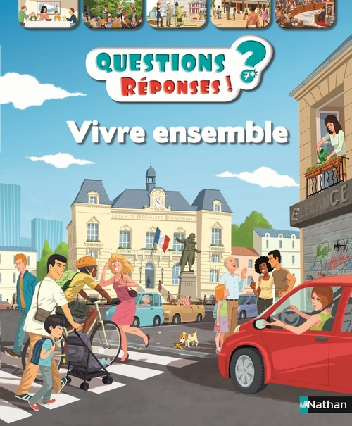 QUESTIONS REPONSES 7+ ; vivre ensemble