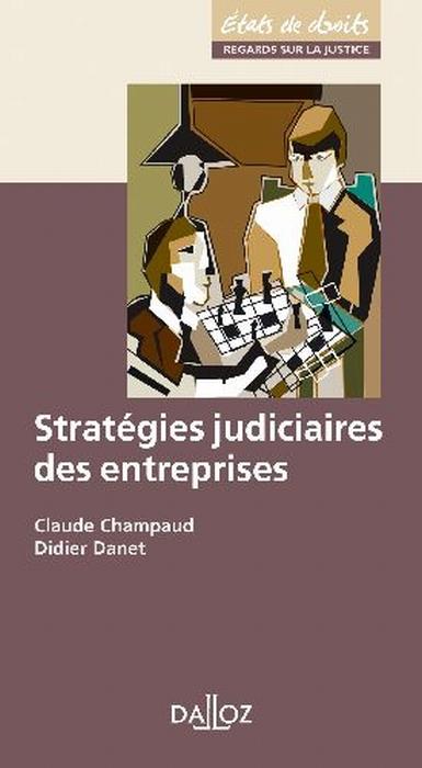 Strategies Judiciaires Des Entreprises - 1ere Ed.
