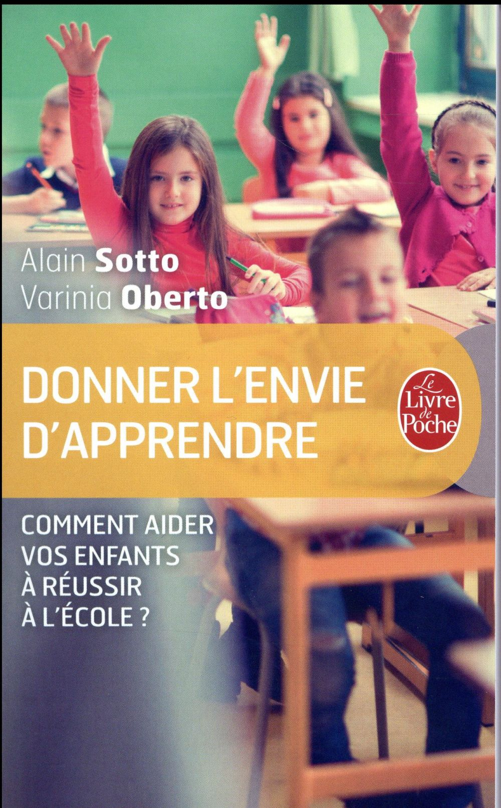 Donner l'envie d'apprendre ; comment aider vos enfants à réussir l'école ?