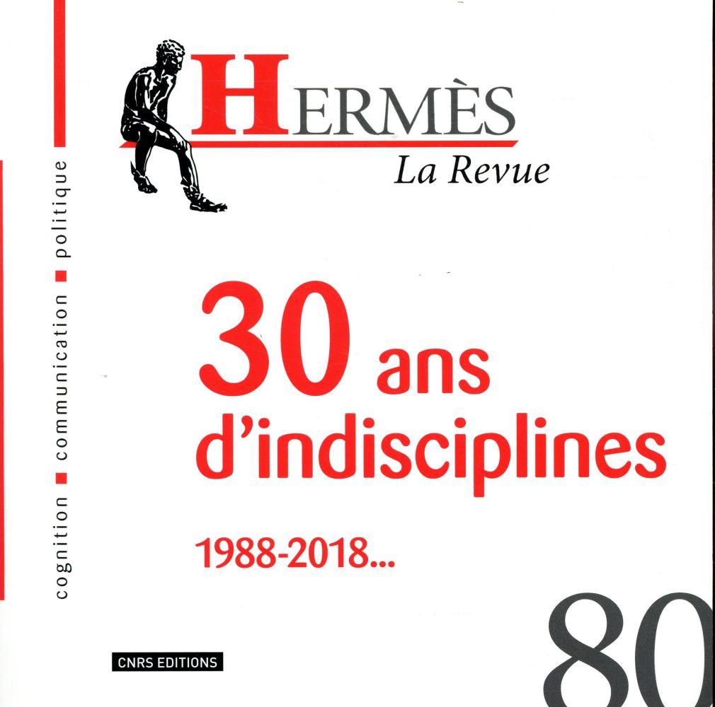 Hermes n.80 ; 30 ans d'indisciplines, 1988-2018...