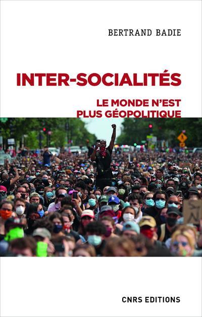 Inter-socialités ; le monde n'est plus géopolitique