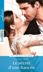 Vente Livre Numérique : Le secret d'une fiancée  - Caitlin Crews