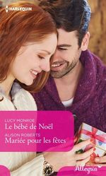 Vente EBooks : Le bébé de Noël - Mariée pour les fêtes  - Lucy Monroe - Alison Roberts