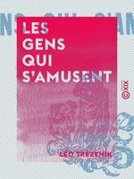 Vente Livre Numérique : Les Gens qui s'amusent  - Léo Trézenik