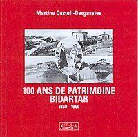 100 ans de patrimoine ; Bidartar