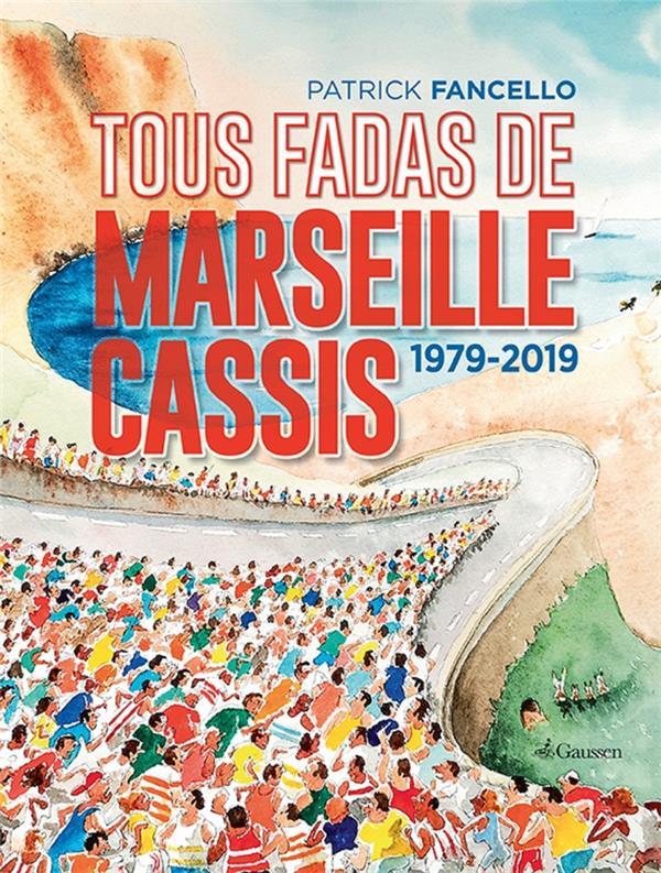 Tous fadas de Marseille-Cassis ; 1979-2019