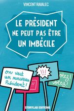 Vente Livre Numérique : Le président ne peut pas être un imbécile  - Vincent Ravalec