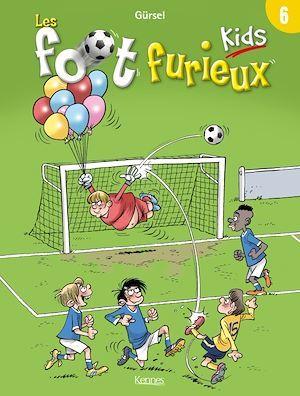 Les Foot Furieux kids t.6