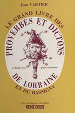 Proverbes et dictons de Lorraine et du Bassigny  - Jean Vartier