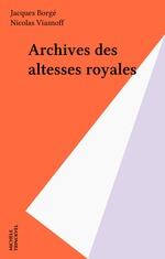 Archives des altesses royales  - Nicolas Viasnoff - Jacques Borgé