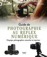 Guide de la photo au réflex numérique  - Philip ESCARTIN
