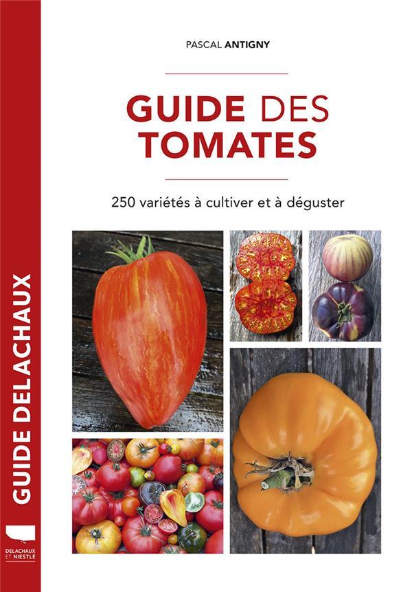 guide des tomates ; 250 variétés à cultiver et à déguster