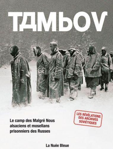 Dossier Tambov ; le camp des Malgré Nous, alsaciens et mosellans prisonniers des Russes