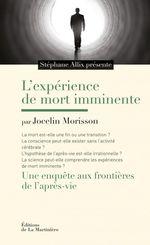 Vente EBooks : L'Expérience de mort imminente. Une enquête aux frontières de l'après-vie  - Stéphane Allix - Jocelin Morisson