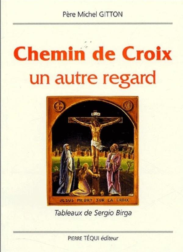 Chemin de croix ; un autre regard