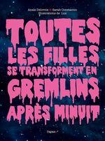 Vente Livre Numérique : Toutes les filles se transforment en Gremlins après minuit  - Luz