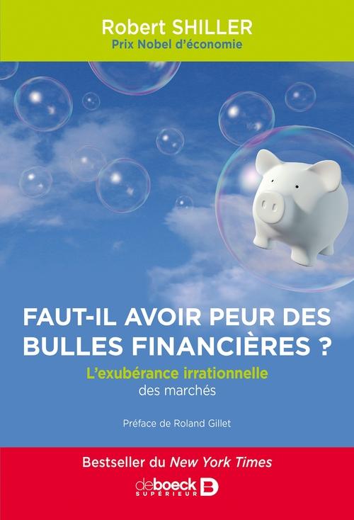 Faut-il encore avoir peur des bulles financières ? l'exubérance irrationnelle des marchés financiers