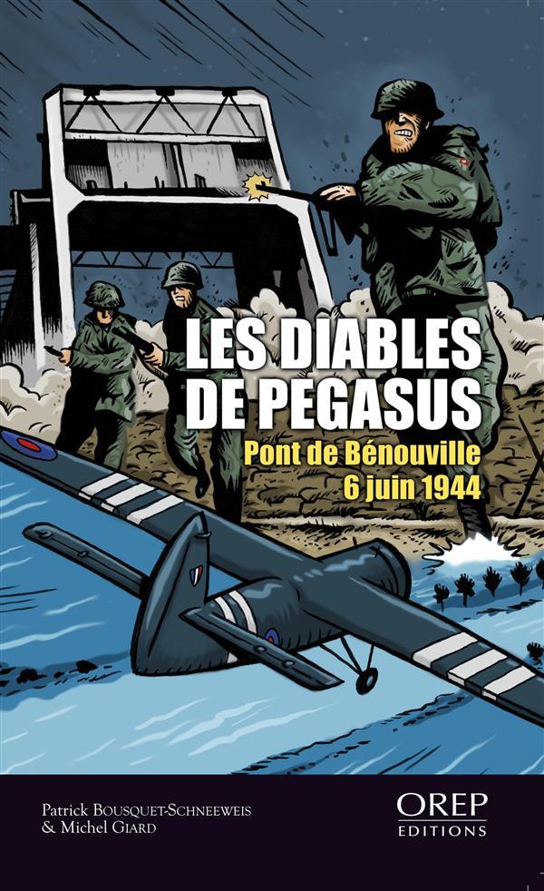 Les diables de Pegasus ; pont de Bénouville, 6 juin 1944