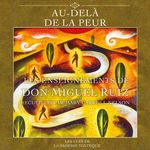 Au-delà de la peur  - Miguel Ruiz - Don Miguel Ruiz - Mary Caroll Nelson
