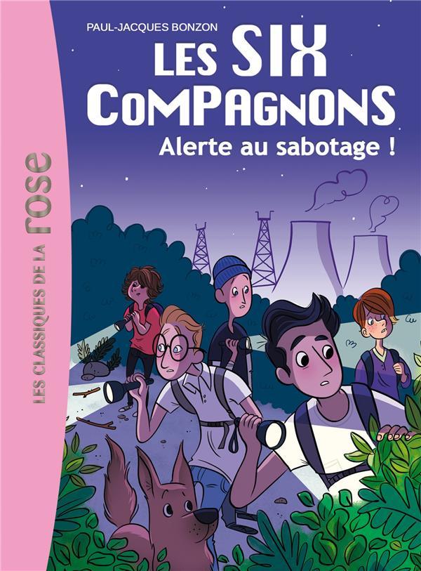BONZON, PAUL-JACQUES - LES SIX COMPAGNONS T.2  -  ALERTE AU SABOTAGE !