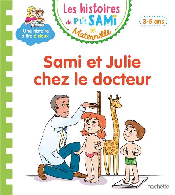 Les petits Sami et Julie maternelle ; Sami et Julie chez le docteur
