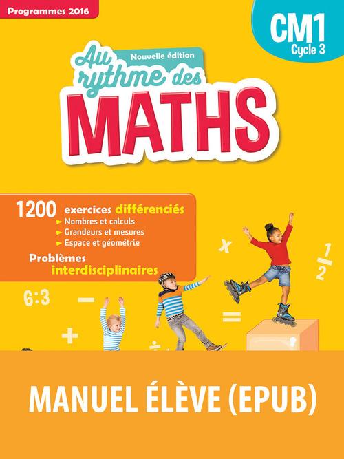 AU RYTHME DES MATHS ; CM1 ; livre de l'élève par domaines (édition 2017)