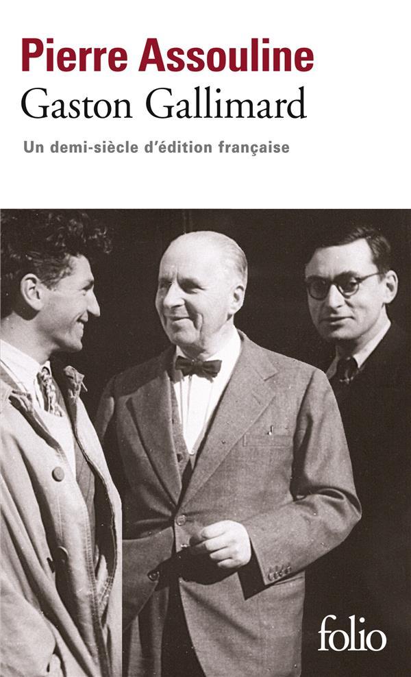 Gaston Gallimard ; un demi-siècle d'édition française