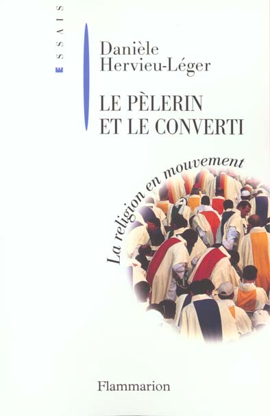 Le pelerin et le converti - la religion en mouvement