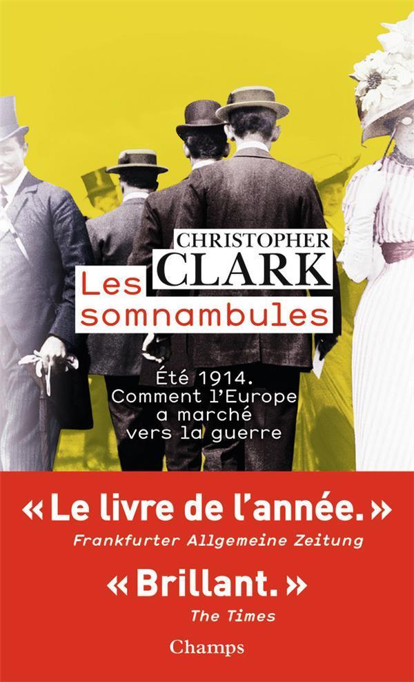 Les somnambules ; été 1914, comment l'Europe a marché vers la guerre