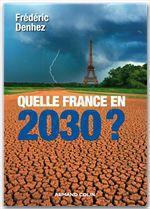 Vente EBooks : Quelle France en 2030 ?  - Frédéric Denhez