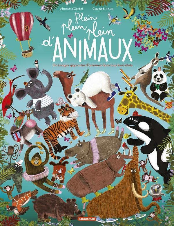 Plein plein plein d'animaux ; un imagier giga extra d'animaux dans tous leurs états