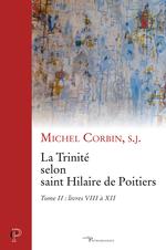 La Trinité chez saint Hilaire de Poitiers, vol. II  - Michel Corbin