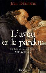 Vente EBooks : L'Aveu et le pardon  - Jean Delumeau
