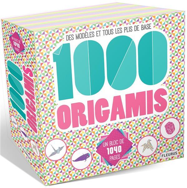 1000 origamis ; des modèles et tous les plis de base