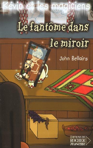 Kevin Et Les Magiciens T.4 ; Le Fantome Dans Le Miroir