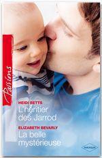 Vente EBooks : L'héritier des Jarrod - La belle mystérieuse  - Elizabeth Bevarly - Heidi Betts