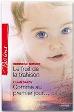 Vente Livre Numérique : Le fruit de la trahison - Comme au premier jour... (Harlequin Passions)  - Lilian Darcy - Christine Rimmer