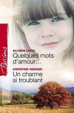 Vente EBooks : Quelques mots d'amour - Un charme si troublant (Harlequin Passions)  - Allison Leigh - Christine Wenger